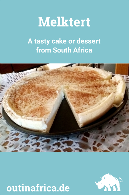 Melktert – A tasty cake or dessert from South Africa