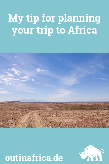 My tip for planning your trip to Africa